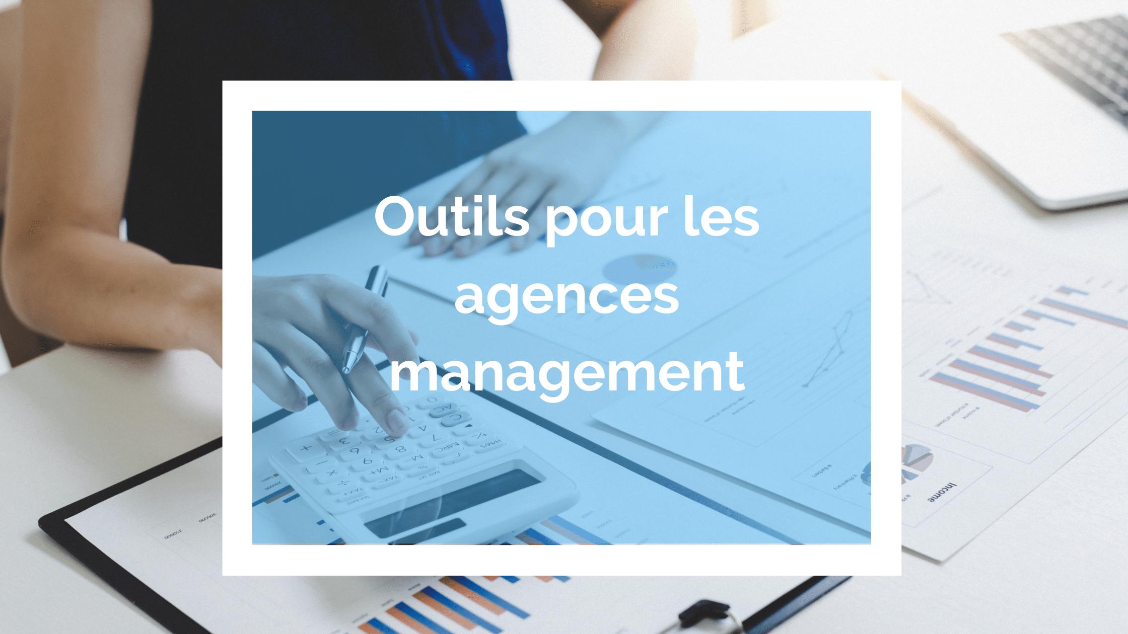 outils pour les agences management